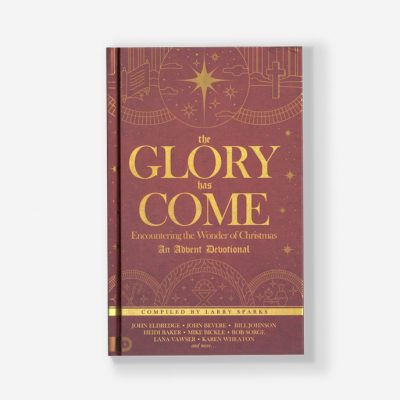 The Glory Has Come - Advent Devotional